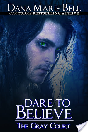 Dare to Believe by Dana Marie Bell
