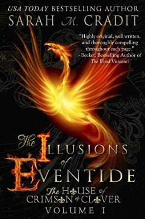 the illusions of eventide : the house of crimson and clover volume I by sarah m. cradit