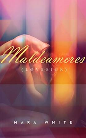 Maldeamores by Mara White