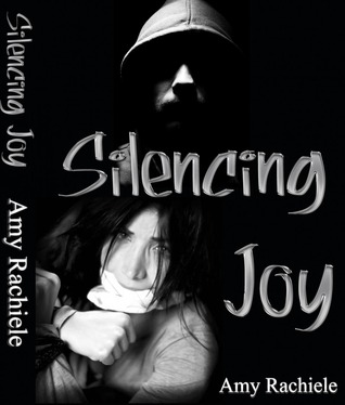 Silencing Joy by Amy Rachiele