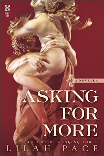 Asking for More (Asking for It, #2.5) by Lilah Pace