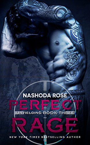 Perfect Rage (Unyielding Book 3) by Nashoda Rose, Hot Tree Editing