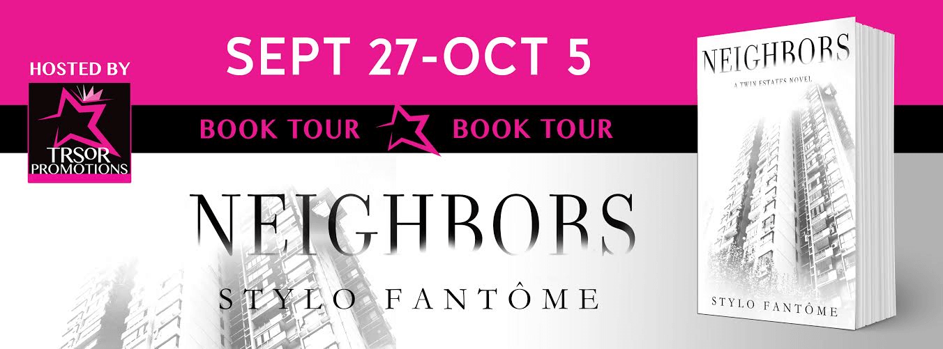 * Release Week * Neighbors (a Twin Estates novel, book 1) by Stylo Fantome * Blog Tour * Book Review *