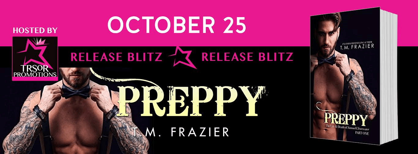 * It's Live * *Release Day Blitz * Preppy (King series book 5) by TM Frazier * Blog Tour * Book Review *