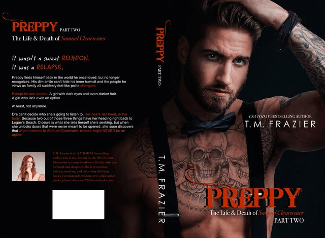 Preppy: The Life and Death of Samuel Clearwater, Part Two (King, #6) by T.M. Frazier