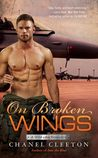 On Broken Wings (Wild Aces, #3) by Chanel Cleeton