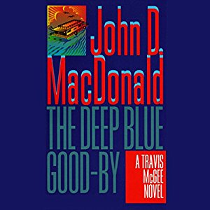 The Deep Blue Good-By (Travis McGee, #1) by John D. MacDonald