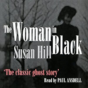 The Woman in Black: A Ghost Story by Susan Hill