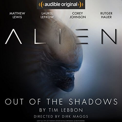 Alien: Out of the Shadows (Canonical Alien trilogy, #1) by Tim Lebbon, Dirk Maggs