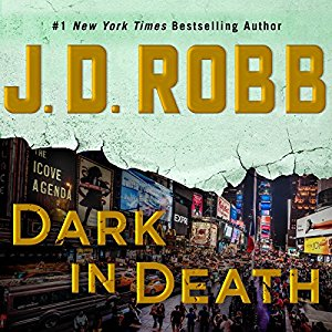 Dark in Death (In Death, #46) by J. D. Robb